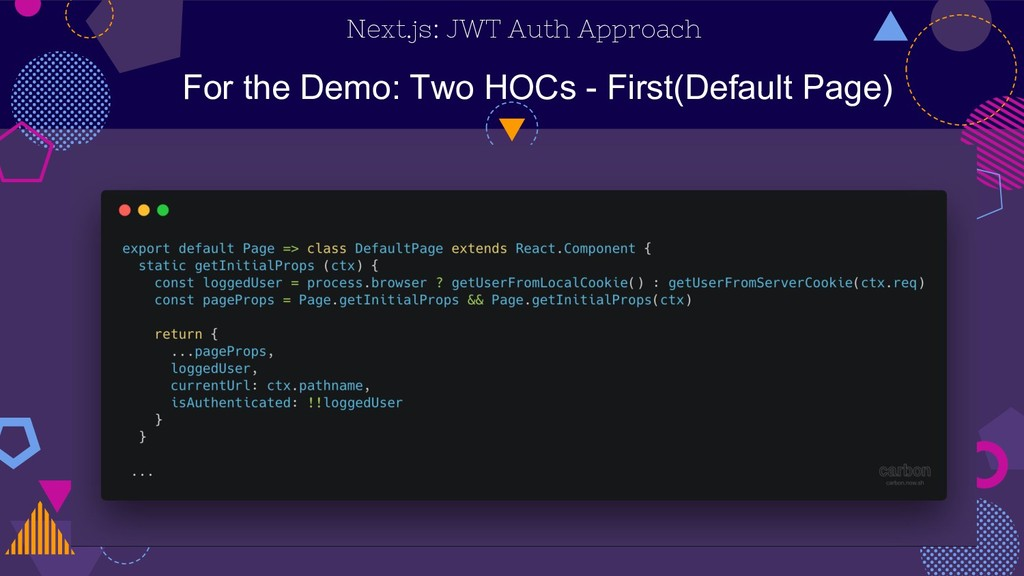Next.js: JWT Auth Approach For the Demo: Two HO...