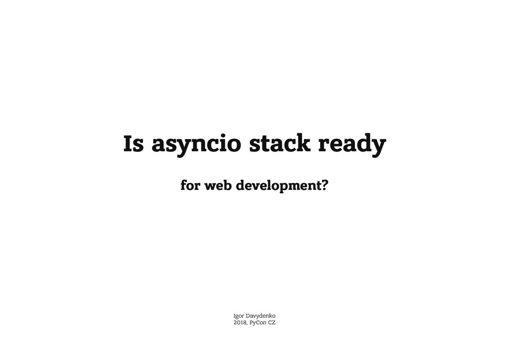 Is asyncio stack ready Is asyncio stack ready f...