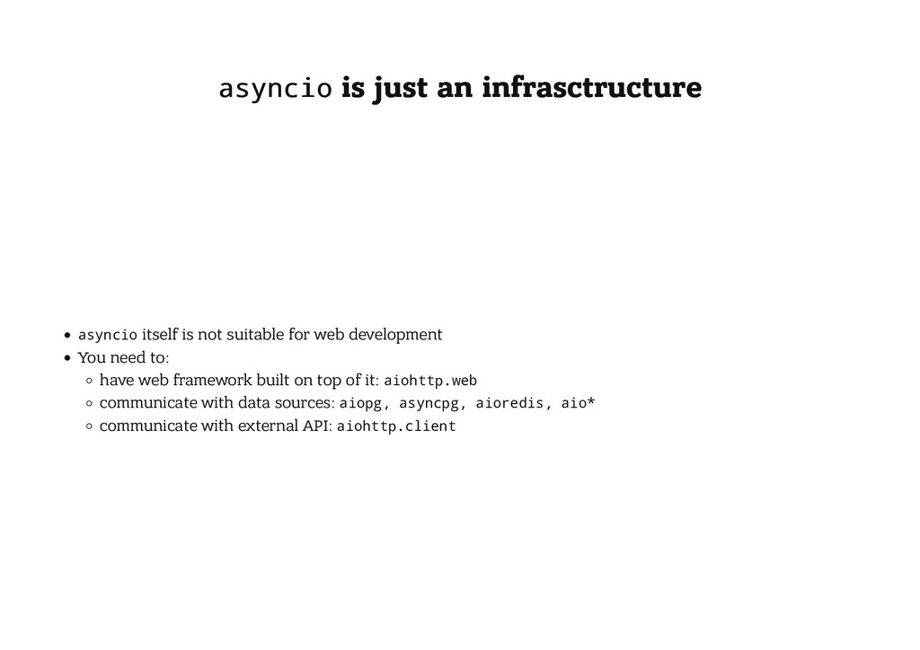 asyncio asyncio is just an infrasctructure is j...