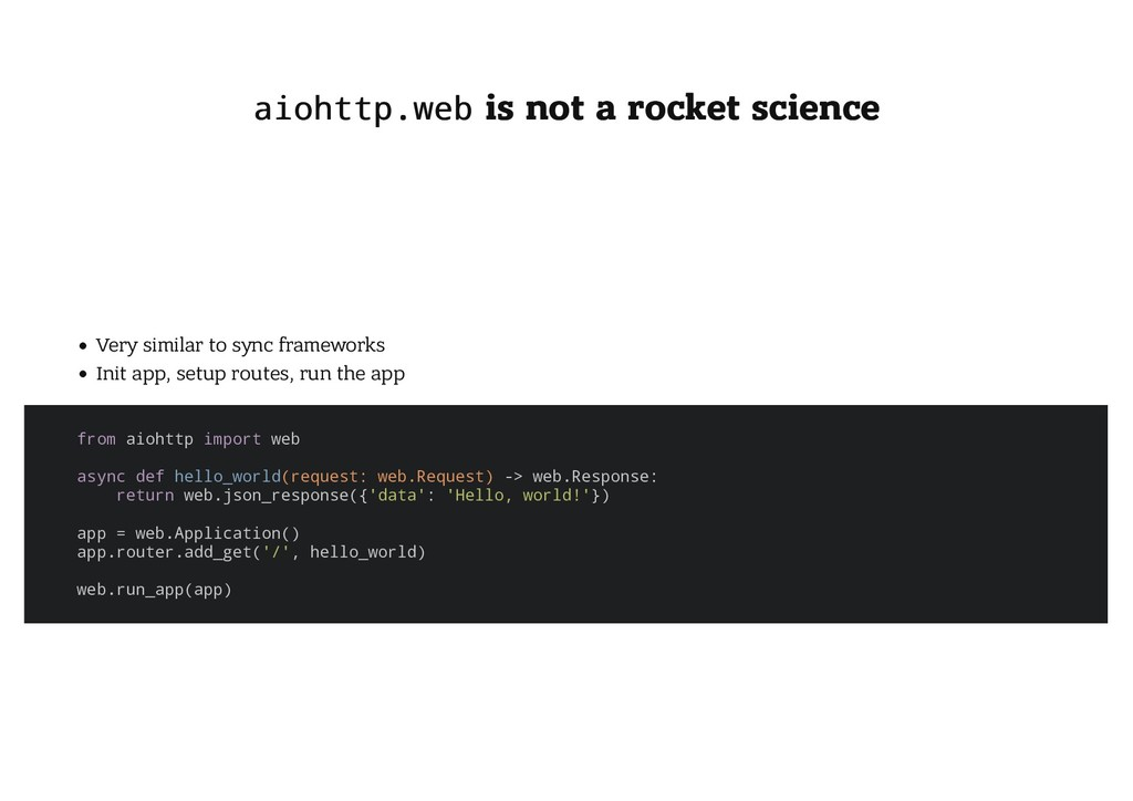aiohttp.web aiohttp.web is not a rocket science...