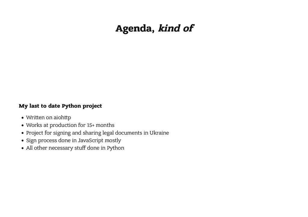 Agenda, Agenda, kind of kind of My last to date...