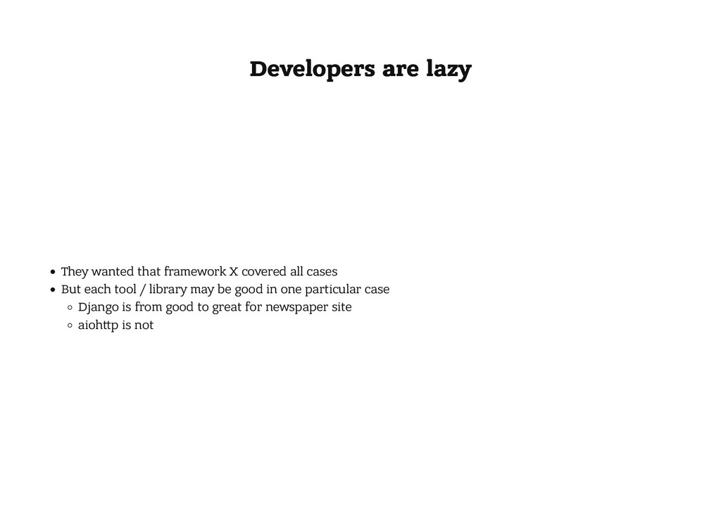 Developers are lazy Developers are lazy They wa...