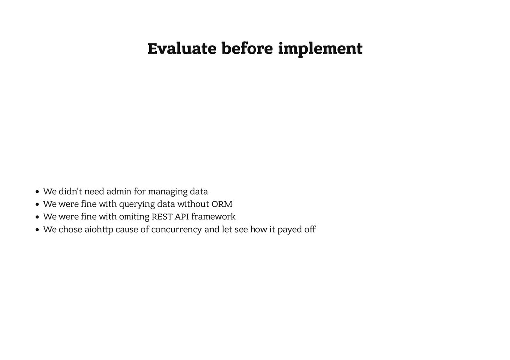Evaluate before implement Evaluate before imple...