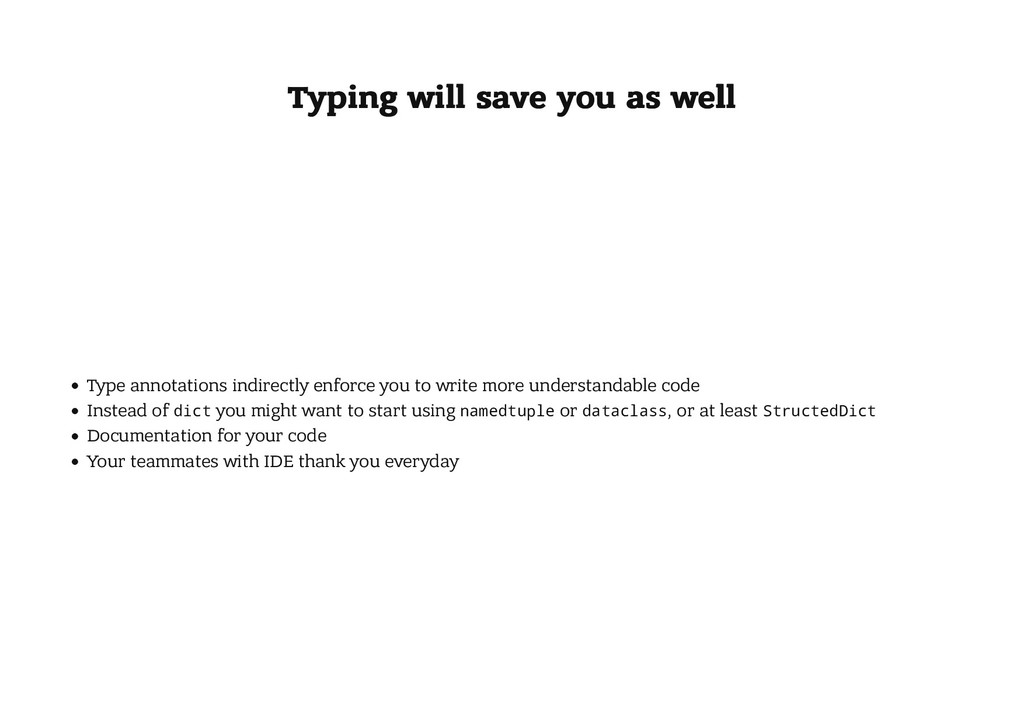 Typing will save you as well Typing will save y...