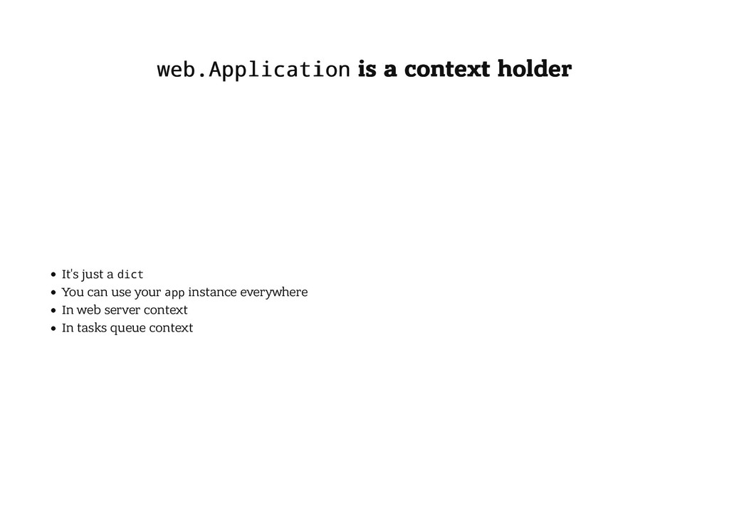 web.Application web.Application is a context ho...