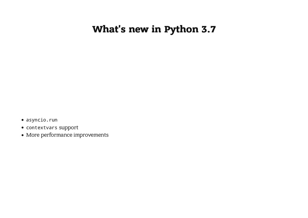 What's new in Python 3.7 What's new in Python 3...