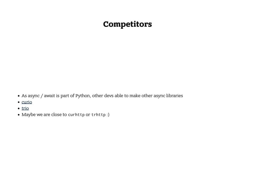Competitors Competitors As async / await is par...
