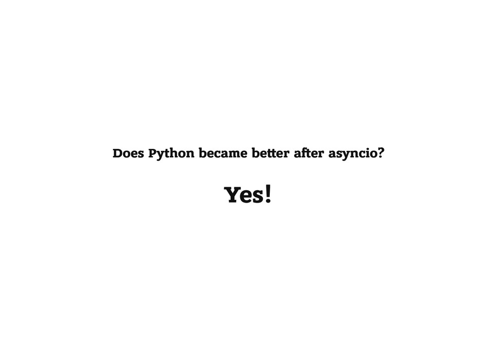 Does Python became be er a er asyncio? Does Pyt...