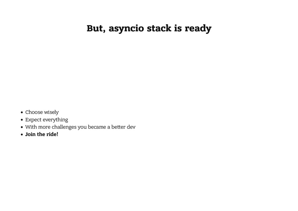 But, asyncio stack is ready But, asyncio stack ...