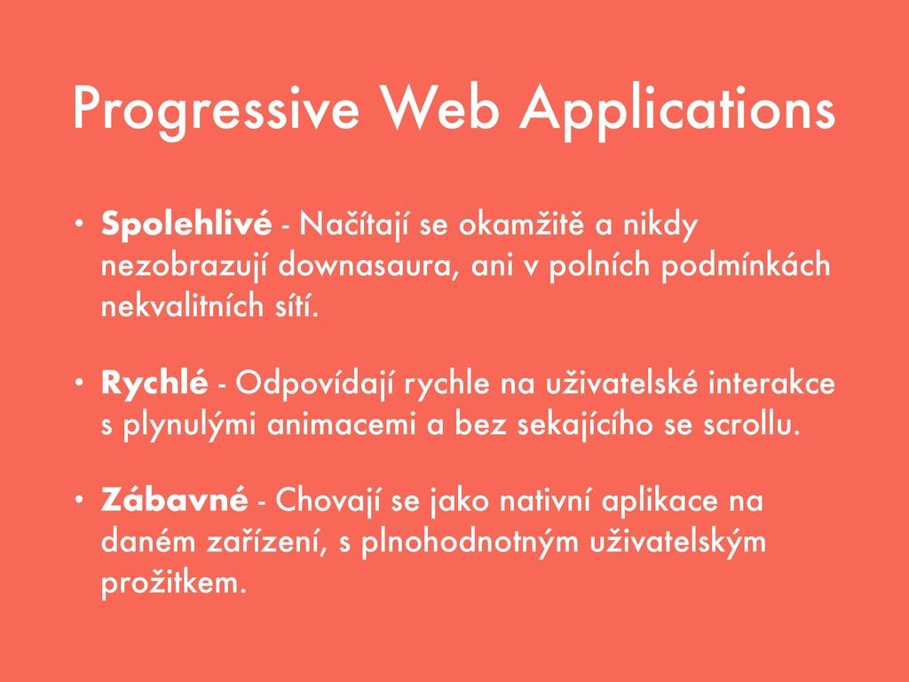 Progressive Web Applications • Spolehlivé - Nač...