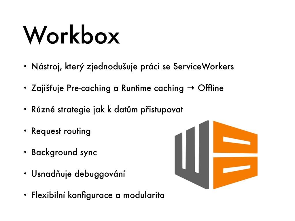 Workbox • Nástroj, který zjednodušuje práci se ...