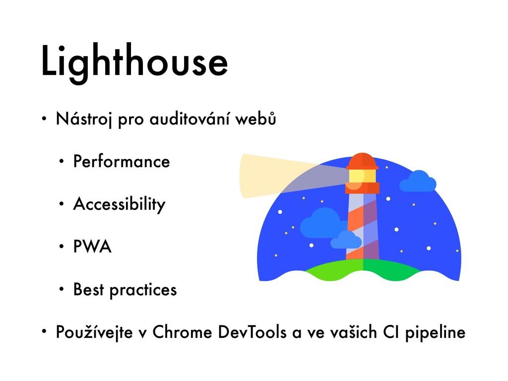 Lighthouse • Nástroj pro auditování webů • Perf...