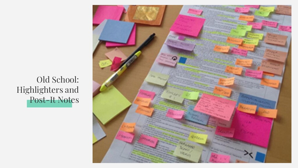 Old School: Highlighters and Post-It Notes