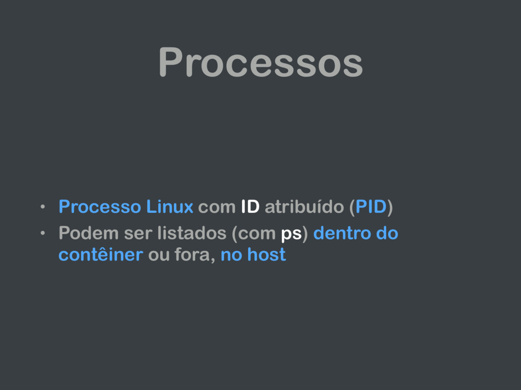 Processos • Processo Linux com ID atribuído (PI...