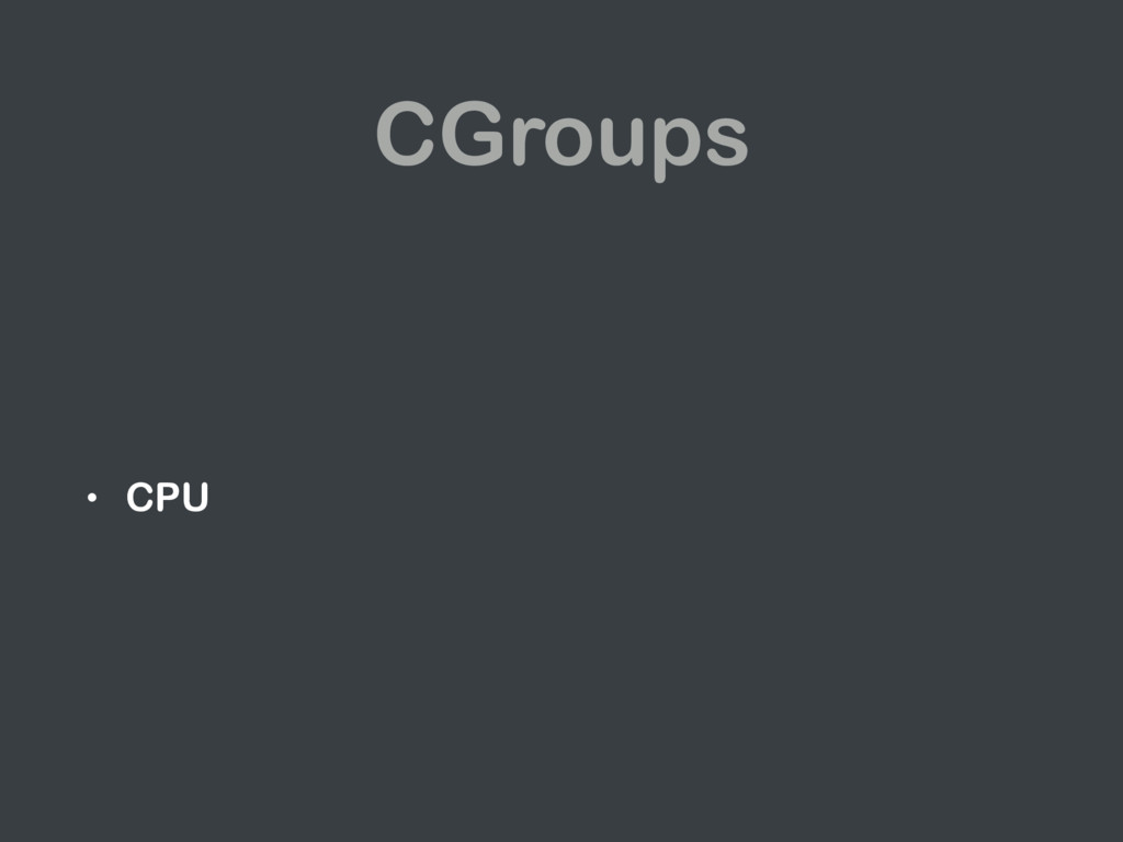 CGroups • CPU
