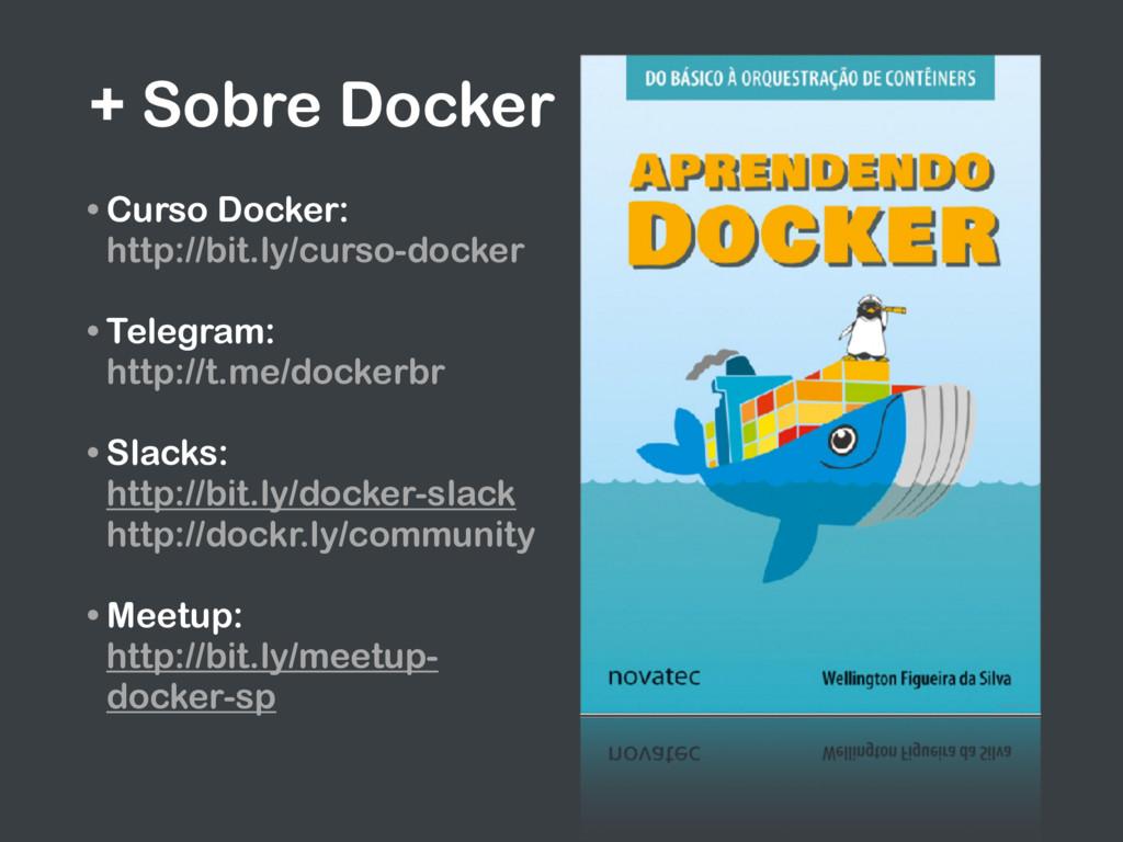 + Sobre Docker • Curso Docker:  http://bit.ly/...