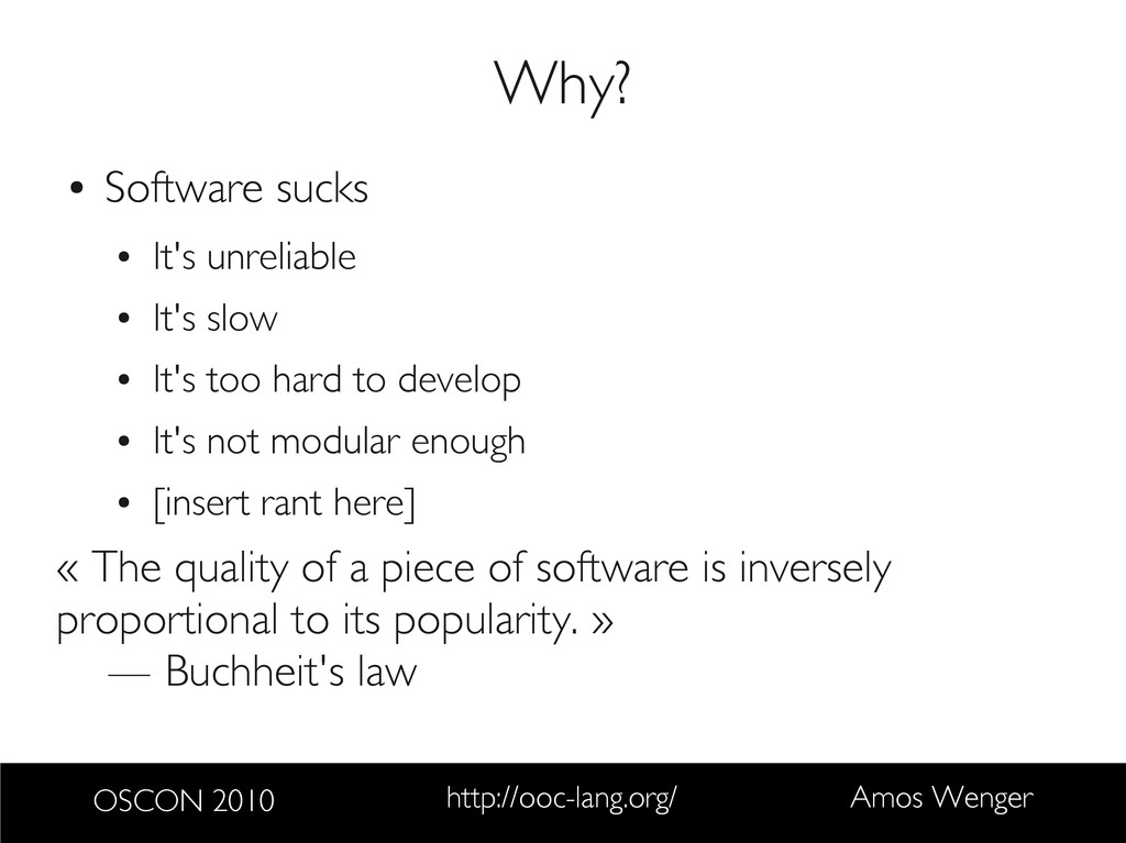 OSCON 2010 http://ooc-lang.org/ Amos Wenger Why...