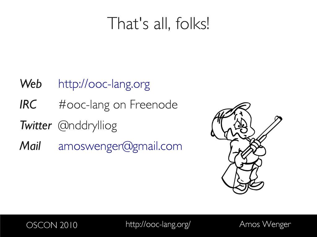 OSCON 2010 http://ooc-lang.org/ Amos Wenger Tha...