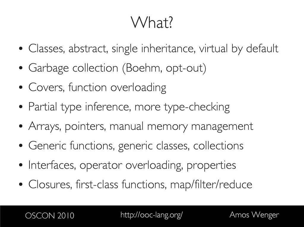 OSCON 2010 http://ooc-lang.org/ Amos Wenger Wha...
