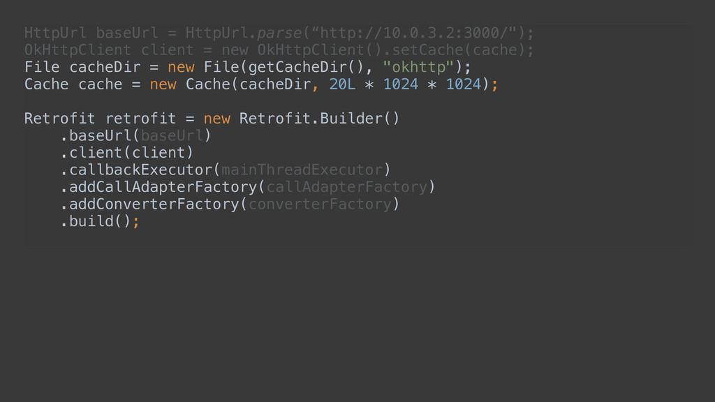 "HttpUrl baseUrl = HttpUrl.parse(""http://10.0.3...."