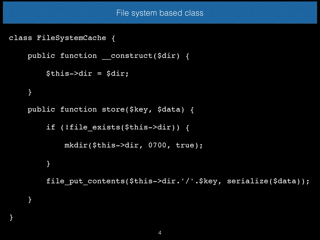File system based class class FileSystemCache {...