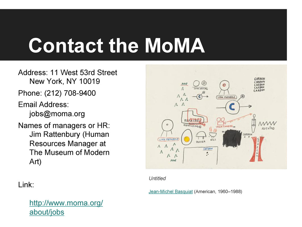 Contact the MoMA Address: 11 West 53rd Street N...