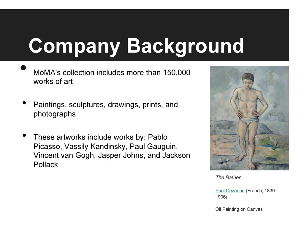 Company Background • MoMA's collection include...