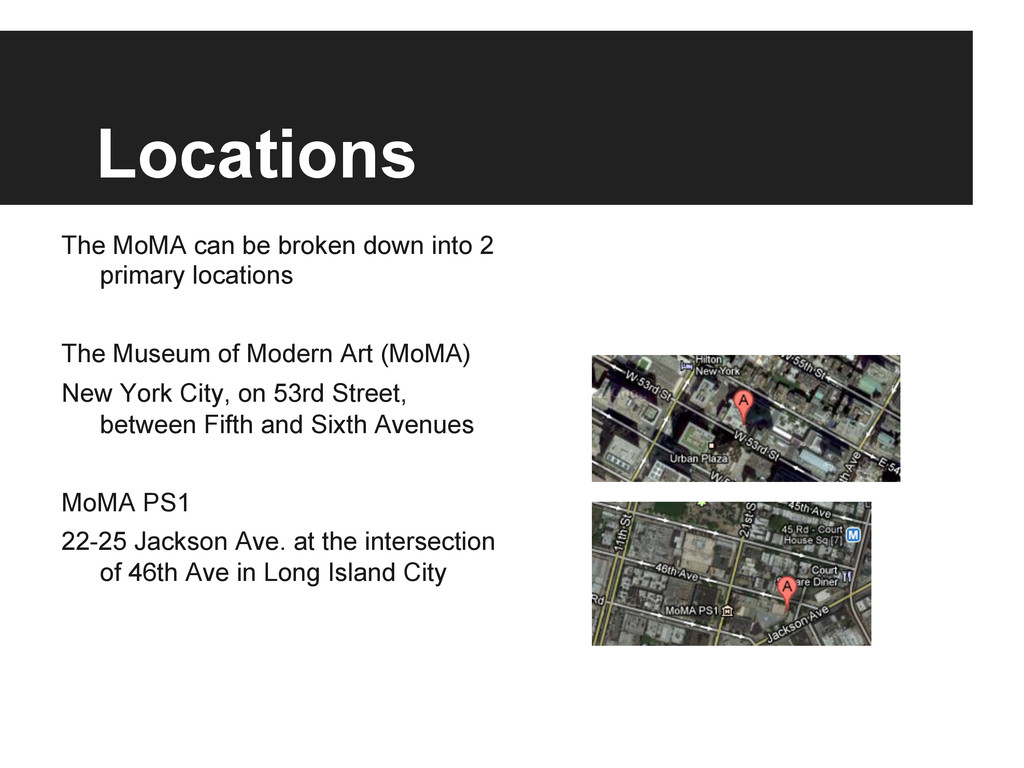 Locations The MoMA can be broken down into 2 pr...