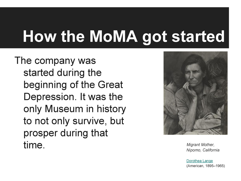 How the MoMA got started The company was starte...