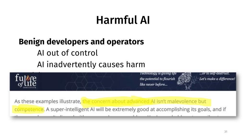 Harmful AI Benign developers and operators AI o...