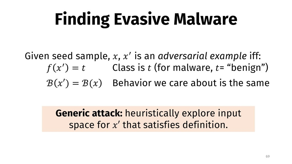 Finding Evasive Malware 69 Given seed sample, !...