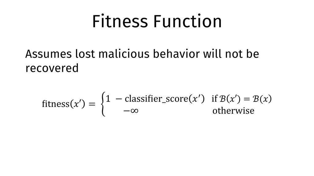 Fitness Function Assumes lost malicious behavio...