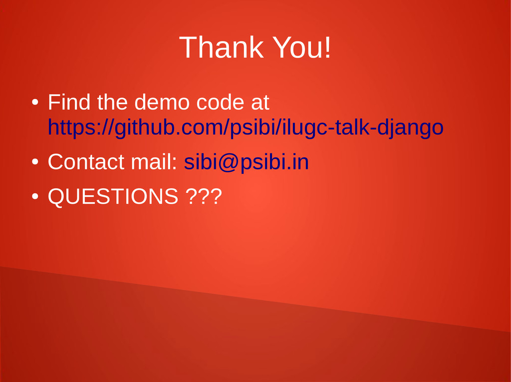 Thank You! ● Find the demo code at https://gith...