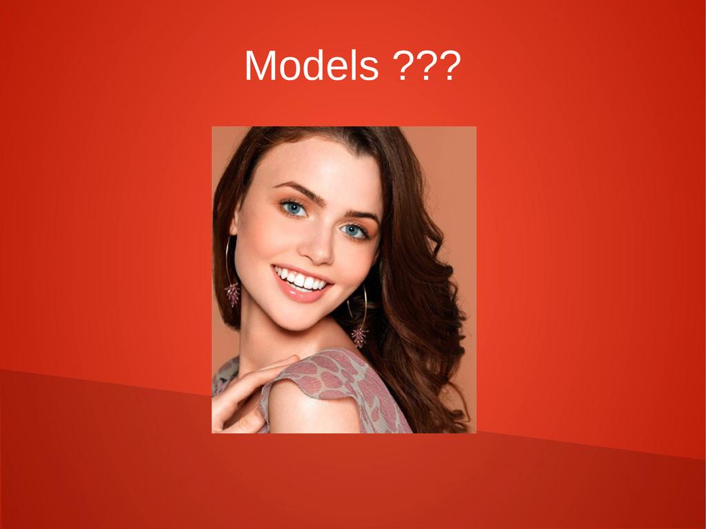 Models ???