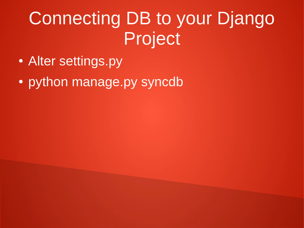 Connecting DB to your Django Project ● Alter se...