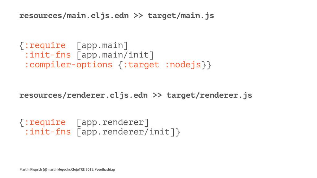 resources/main.cljs.edn >> target/main.js {:req...