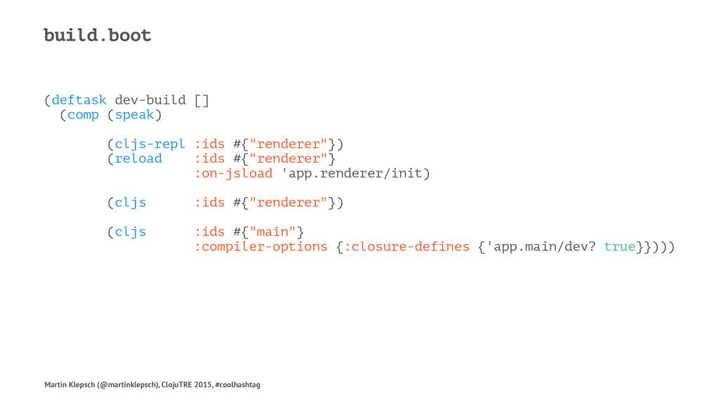build.boot (deftask dev-build [] (comp (speak) ...