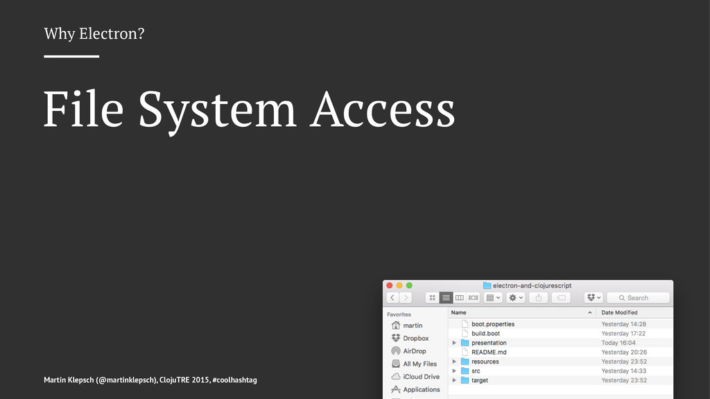 Why Electron? File System Access Martin Klepsch...