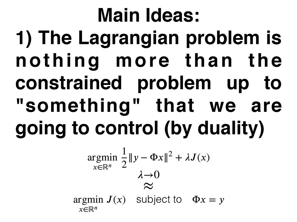 Main Ideas: 1) The Lagrangian problem is nothin...