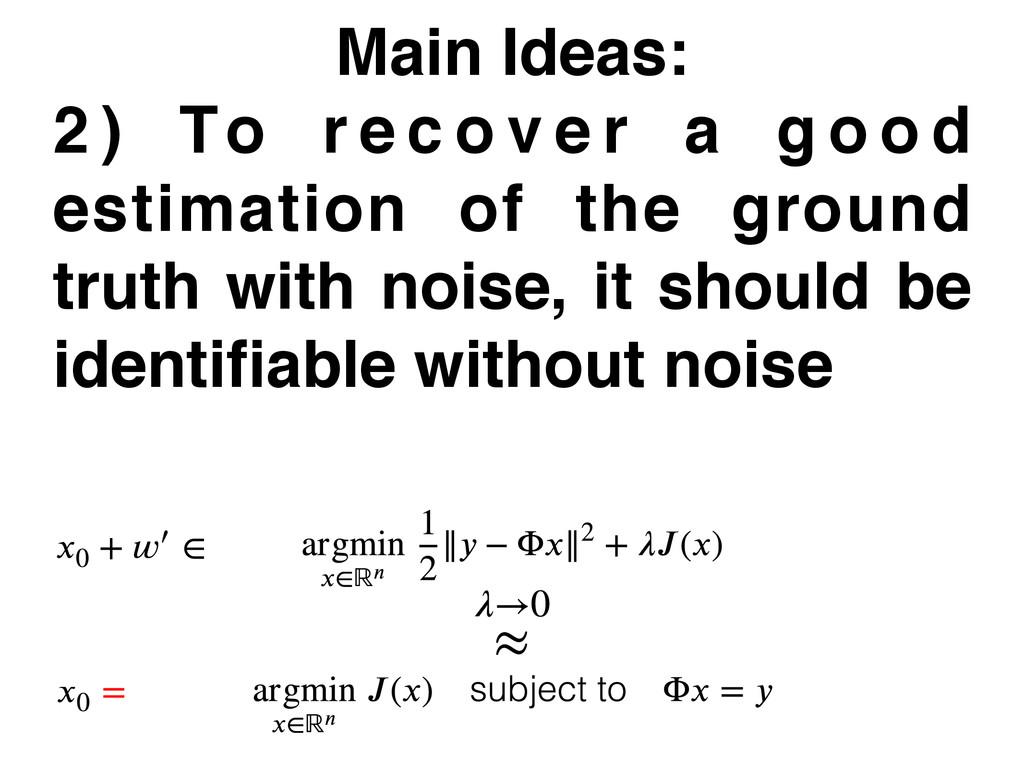 Main Ideas: 2 ) To r e c o v e r a g o o d esti...