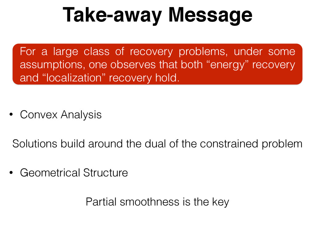 Take-away Message For a large class of recovery...