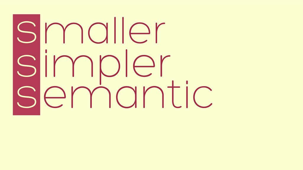 s impler emantic maller   s s