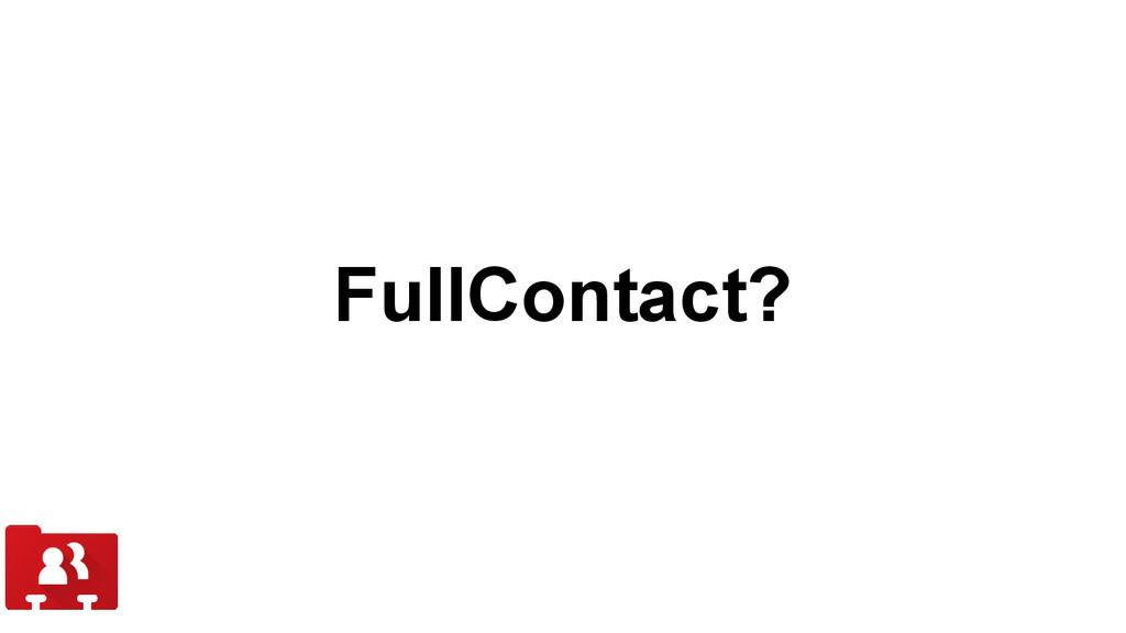FullContact?