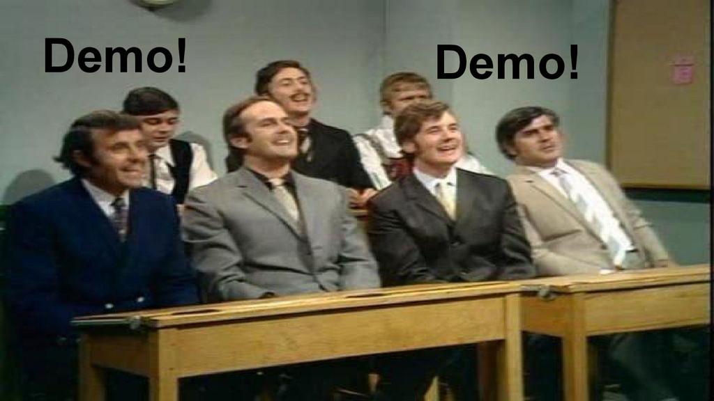 Demo! Demo!
