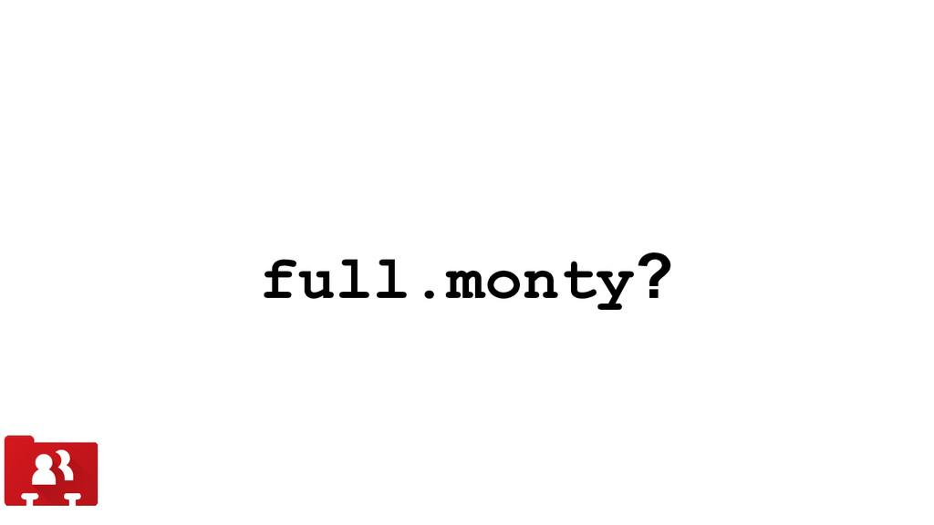 full.monty?