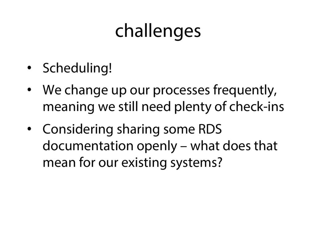 challenges •  Scheduling! •  We change up our p...