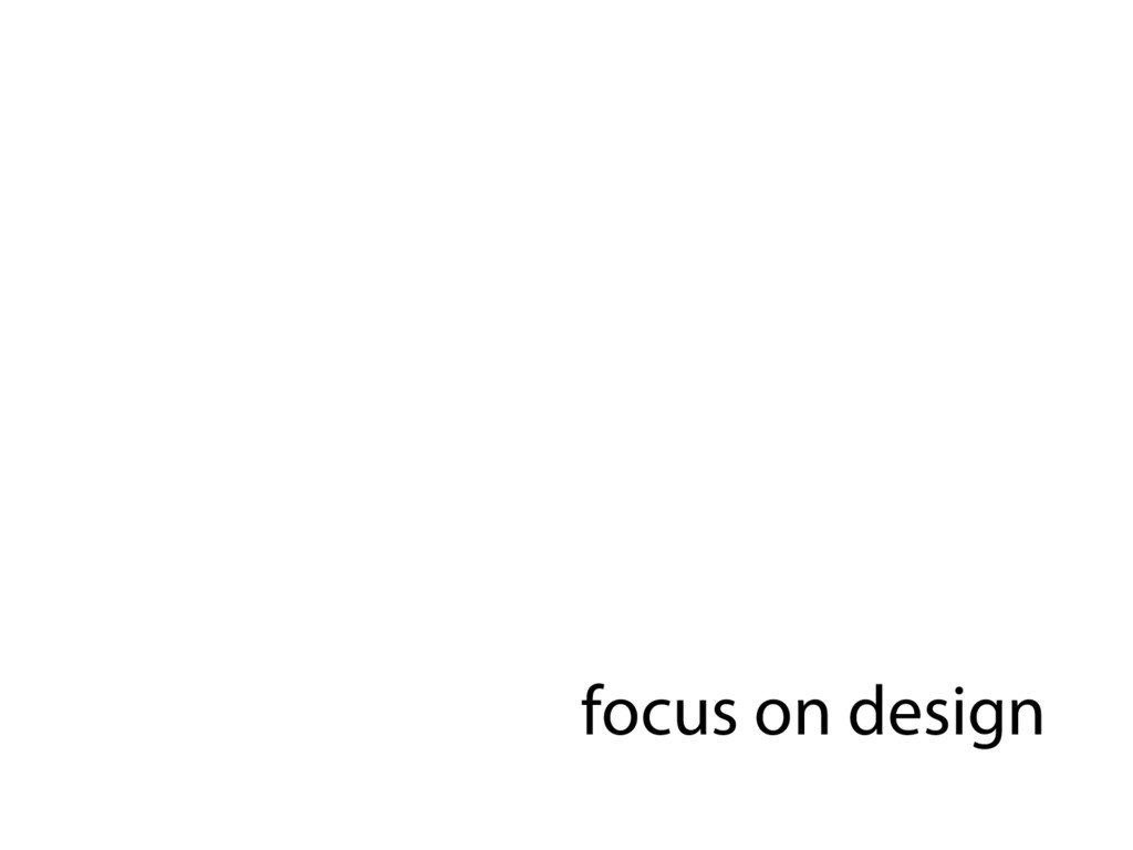 focus on design