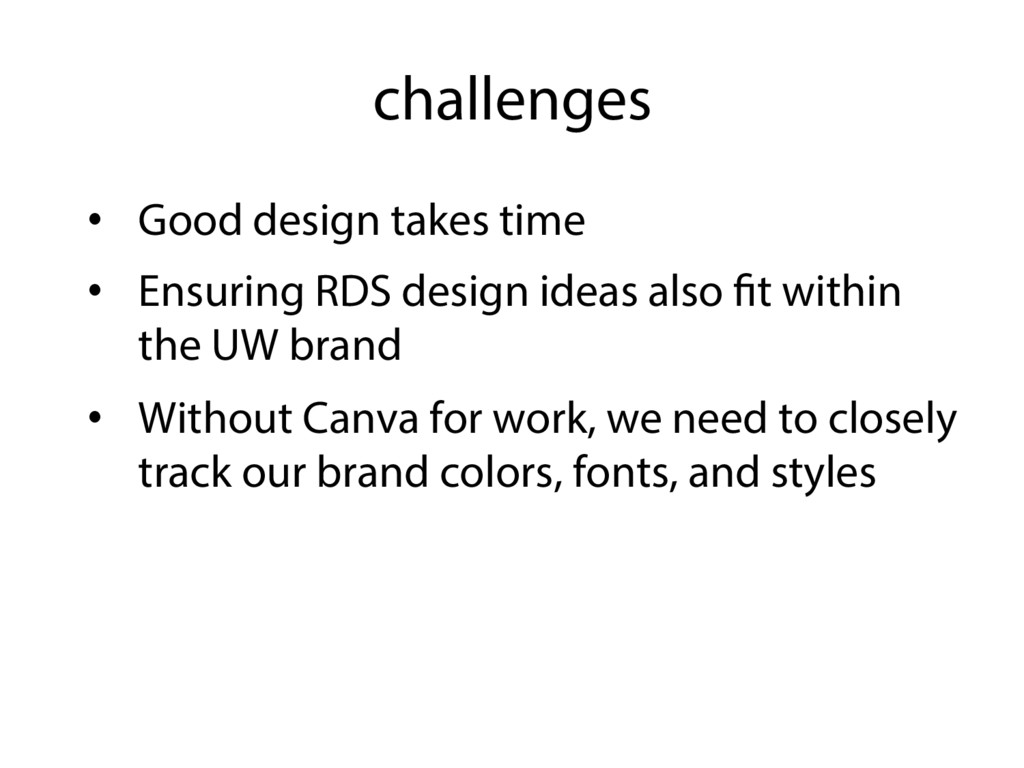 challenges •  Good design takes time •  Ensurin...