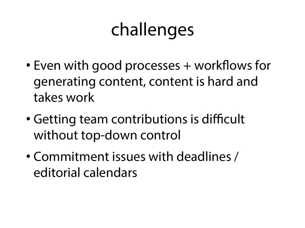 challenges • Even with good processes + workflo...