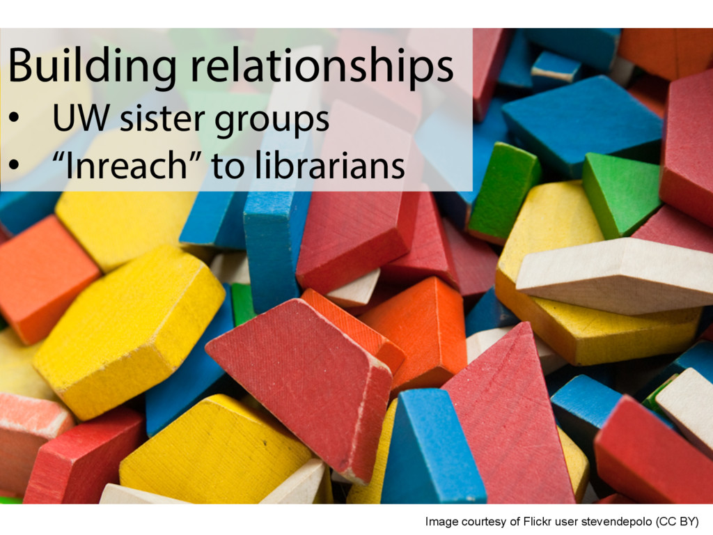 "Building relationships •  UW sister groups •  ""..."